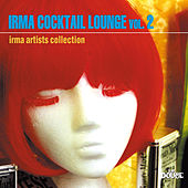 Irma Cocktail Lounge, Vol. 2 von Various Artists