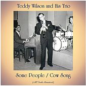 Some People / Cow Song (All Tracks Remastered) von Teddy Wilson