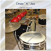 Drums ' N ' Jazz (All Tracks Remastered) by The Gene Krupa Sextet, Buddy Rich, Elvin Jones, Max Roach, The Jazz Messengers, Kenny Clarke, Roy Haynes Quartet, Philly Joe Jones Sextet, Jo Jones Trio, Shelly Manne, Mel Lewis Sextet, Art Taylor, Roy Haynes, Quincy Jones, Buddy Rich And Max Roach