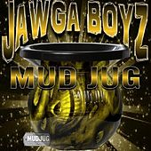 Mudjug (Dip In My Lip) - Single by Jawga Boyz