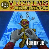 Acupunkture by Victims of Circumstance