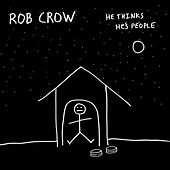 He Thinks He's People by Rob Crow