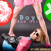 Boys and Girls (High Nrg Mix) by Sin With Sebastian