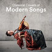 Classical Covers of Modern Songs de Various Artists