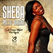 Let Your Mind Go Back by Sheba Potts-Wright