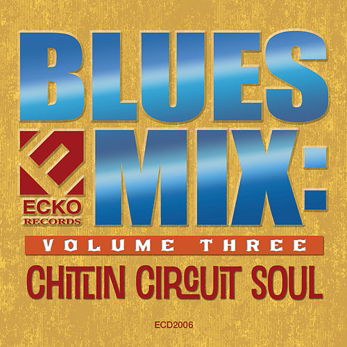 Blues Mix Vol. 3: Chitlin Circuit Soul by Various Artists