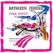 Northumbrian, Elizabethan and Irish Folk Songs de Kathleen Ferrier