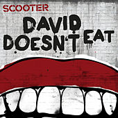 David Doesn't Eat by Scooter