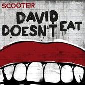 David Doesn't Eat von Scooter