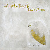 In To Trees by Martha Reich