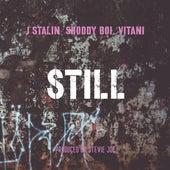 Still (feat. J Stalin, Shoddy Boi & Vitani) by Stevie Joe