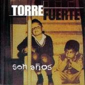 Son Años by Torre Fuerte
