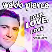 Webb Pierce Love, Love, Love (US Country Hits) by Webb Pierce