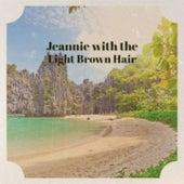 Jeannie with the Light Brown Hair de Guillermo Portabales, George Gershwin, Amalia Rodrigues, Celia Cruz, Antonio Machin, Margot Loyola, Frankie Avalon, Charlie Rich, Webb Pierce, Pio Leiva