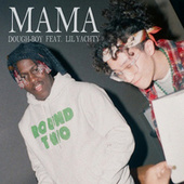 Mama (feat. Lil Yachty) by Dough-Boy
