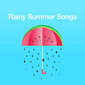Rainy Summer Songs by Various Artists