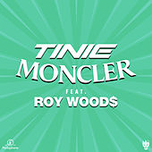 Moncler (feat. Roy Woods) [Remix] by Tinie Tempah