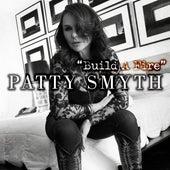 Build a Fire by Patty Smyth