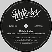 Let A Bitch Know / Teardrops In The Box (Remixes) by Kiddy Smile