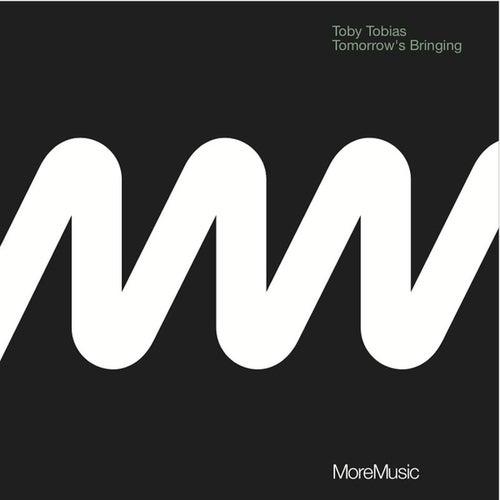 Tomorrow's Bringing by Toby Tobias