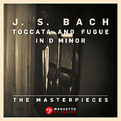 The Masterpieces - Bach: Toccata and Fugue in D Minor, BWV 565 by Hans-Christoph Becker-Foss