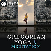 Gregorian Yoga & Meditation: Entrancing Relaxation von Various Artists