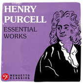 Henry Purcell: Essential Works by Various Artists