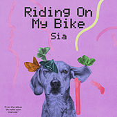 Riding On My Bike de Sia