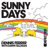 Sunny Days (with Dawn Tallman) by Dennis Ferrer