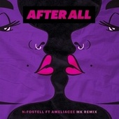 After All (feat. AmeliaCee) (MK Remix) by N:Fostell