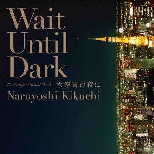 Wait Until Dark The Original Sound Track by Naruyoshi Kikuchi