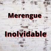 Merengue Inolvidable de Bonny Cepeda, Eddy Herrera, Elvis Crespo, Kinito Mendez, Los Hermanos Rosario, Rubby Pérez, Sandy Reyes, Toño Rosario