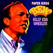 Paper Birds by Billy Edd Wheeler
