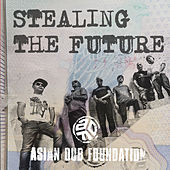 Stealing the Future by Asian Dub Foundation