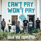Can't Pay Won't Pay by Asian Dub Foundation