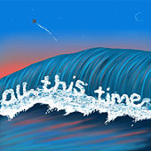 all this time by Anne Fagermo