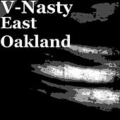 East Oakland von V-Nasty