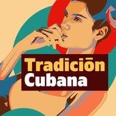 Tradición Cubana by Various Artists