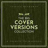 The Big Cover Versions Collection (A Tribute to Madonna) de Jessica Hathaway