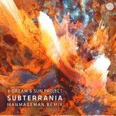 Subterrania (ManMadeMan Remix) by X-Dream