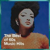 The Best of 60S Music Hits by Generation 60, DJ 60, 60s Greatest Hits