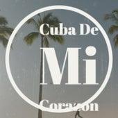 Cuba De Mi Corazon by Bob Azzam, Julio Jaramillo, Orquesta Estrellas Cubanas, Beny More, Frankie Avalon, Pio Leyva, Webb Pierce, Don Gibson, Agustin Lara, Nico Membiela