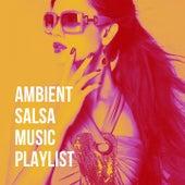 Ambient Salsa Music Playlist de Feverson, Adalberto Alvarez y su Son, Aldo Miranda Alvarez, Michel González, Rey Frometa, Papa Noel, Papi Oviedo, Roberto Pla
