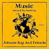 Music Around the World by Johnnie Ray and Friends, Vol. 2 by Johnnie Ray and Friends