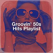 Groovin' 50s Hits Playlist de Music from the 40s