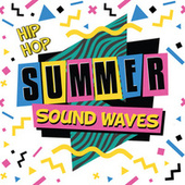 Hip Hop Summer Sound Waves by Various Artists