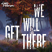 We Will Get There de Lisa Peterson