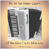 Ol' Man River / Let's Fall In Love (All Tracks Remastered) by Art Van Damme