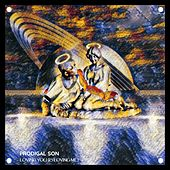 Loving You (Is Loving Me) by Prodigal Son