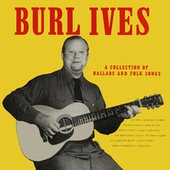 A Collection of Ballads and Folk Songs von Burl Ives